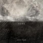 Daylight & Dark