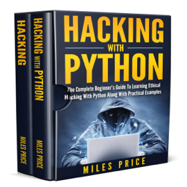 Hacking: 2 Books in 1 Bargain: The Complete Beginner's Guide to Learning Ethical Hacking with Python Along with Practical Examples & The Beginner's Complete Guide to Computer Hacking and Pen. Testing (Unabridged) audiobook