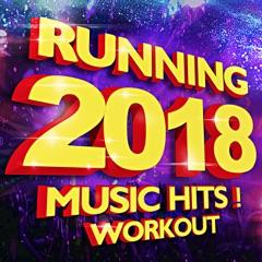 Running 2018 Music Hits! Workout