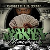 Walkin Money Machine, Gorilla Zoe