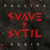 Suave y Sutil - Paulina Rubio