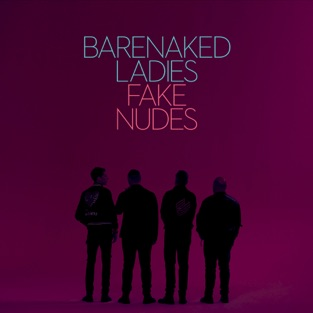 Fake Nudes – Barenaked Ladies