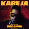 Kareja Kareja feat Aastha Gill - Badshah mp3