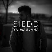 Ya Maulana - Siedd - Siedd