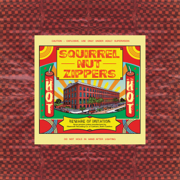 Hell (Remastered 2016) - Squirrel Nut Zippers - Squirrel Nut Zippers
