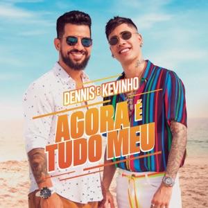 Dennis DJ & Kevinho - Agora é Tudo Meu