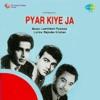 Pyar Kiye Ja Original Motion Picture Soundtrack