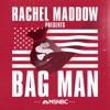 Bag Man (MSNBC, Rachel Maddow)