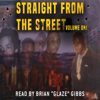 Brian Gibbs - Straight from the Street: Volume 1 (Unabridged)  artwork