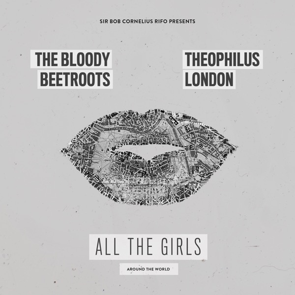 All the Girls (Around the World) [feat. Theophilus London] - Single