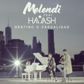 Destino o casualidad (feat. Ha*Ash) - Melendi
