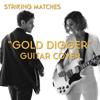 Gold Digger - Striking Matches