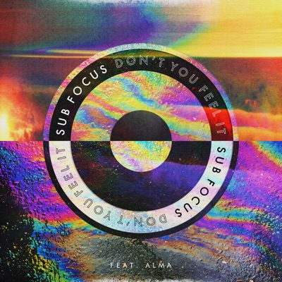 Don't You Feel It (Sub Focus & 1991 Remix) [feat. Alma] - Single - Sub Focus