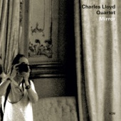Charles Lloyd Quartet - The Water Is Wide