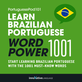 Learn Brazilian Portuguese - Word Power 1001: Beginner Portuguese #4 (Unabridged) audiobook