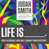 Judah Smith - Life Is _____. artwork