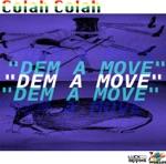 Colah Colah - Dem a Move