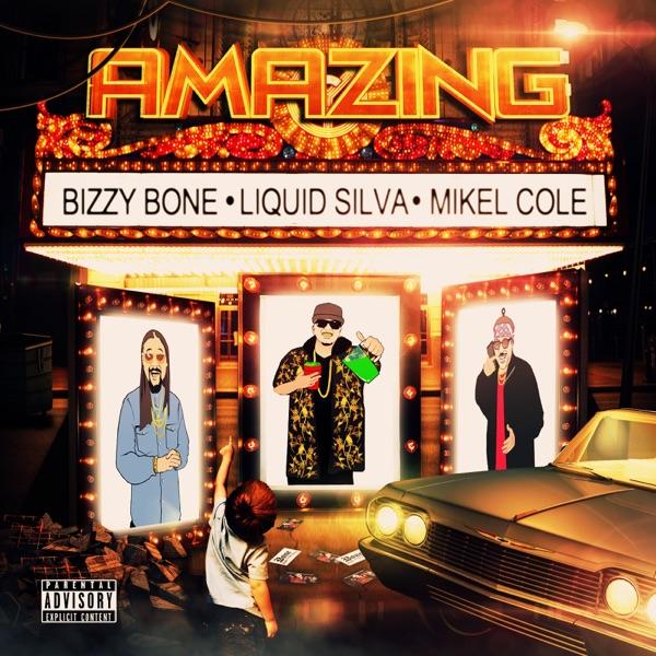 Amazing (feat. Bizzy Bone & Mikel Cole) - Single