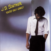 You're Only Lonely - JD Souther