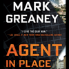 Agent in Place (Unabridged) - Mark Greaney