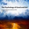 Catherine Sanderson, PhD - The Psychology of Good and Evil (Original Recording) artwork