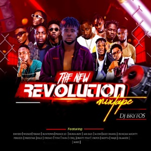The New Revolution Mixtape (feat. Davido, Wizkid, Tekno, Runtown, Prince Jo, Burna Boy, Mr. Eazi, M Day, Kizz Daniel, Duncan Mighty, Peruzzi, Freestar, Dremo, Teni, Baba, CDQ, Oriste Femi, Okpos, Skepta, Waje, Olamide, Mayourkun & MHD) Mp3 Download