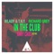 Wlady, Richard Grey, T.N.Y., Gary Caos - In the Club - Gary Caos Edit Mix