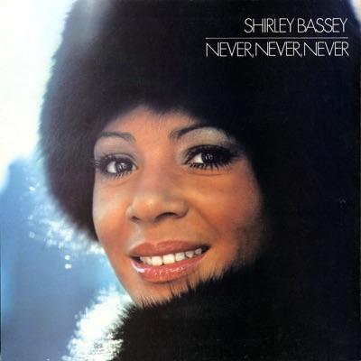 Never, Never, Never - Shirley Bassey
