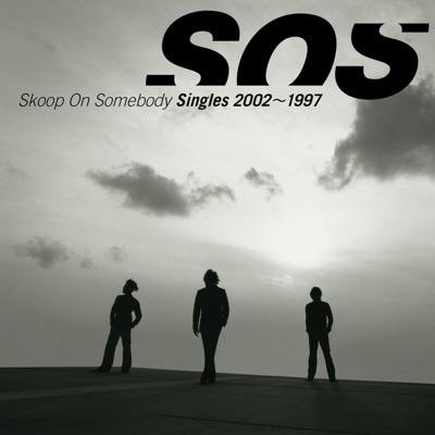 Singles 2002-1997 - Skoop on Somebody
