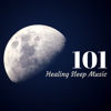 101 Healing Sleep Music - Long Meditation at the Spa and New Age Spirituality, Songs for Relaxation, Yoga, Deep Massage - Holistic Healing & New Age Healing