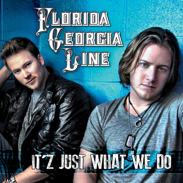 Florida Georgia Line - It'z Just What We Do - EP