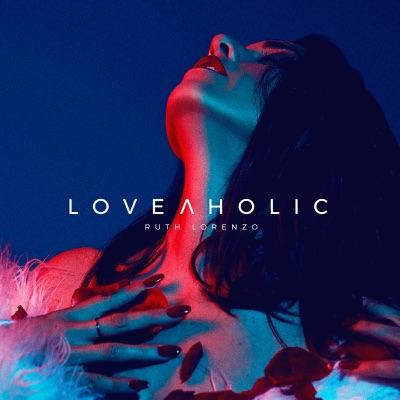 Loveaholic - Ruth Lorenzo
