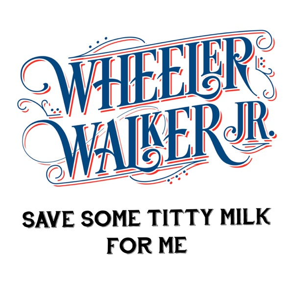 Save Some Titty Milk for Me - Single album image