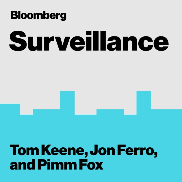 Bloomberg Surveillance by Bloomberg on Apple Podcasts