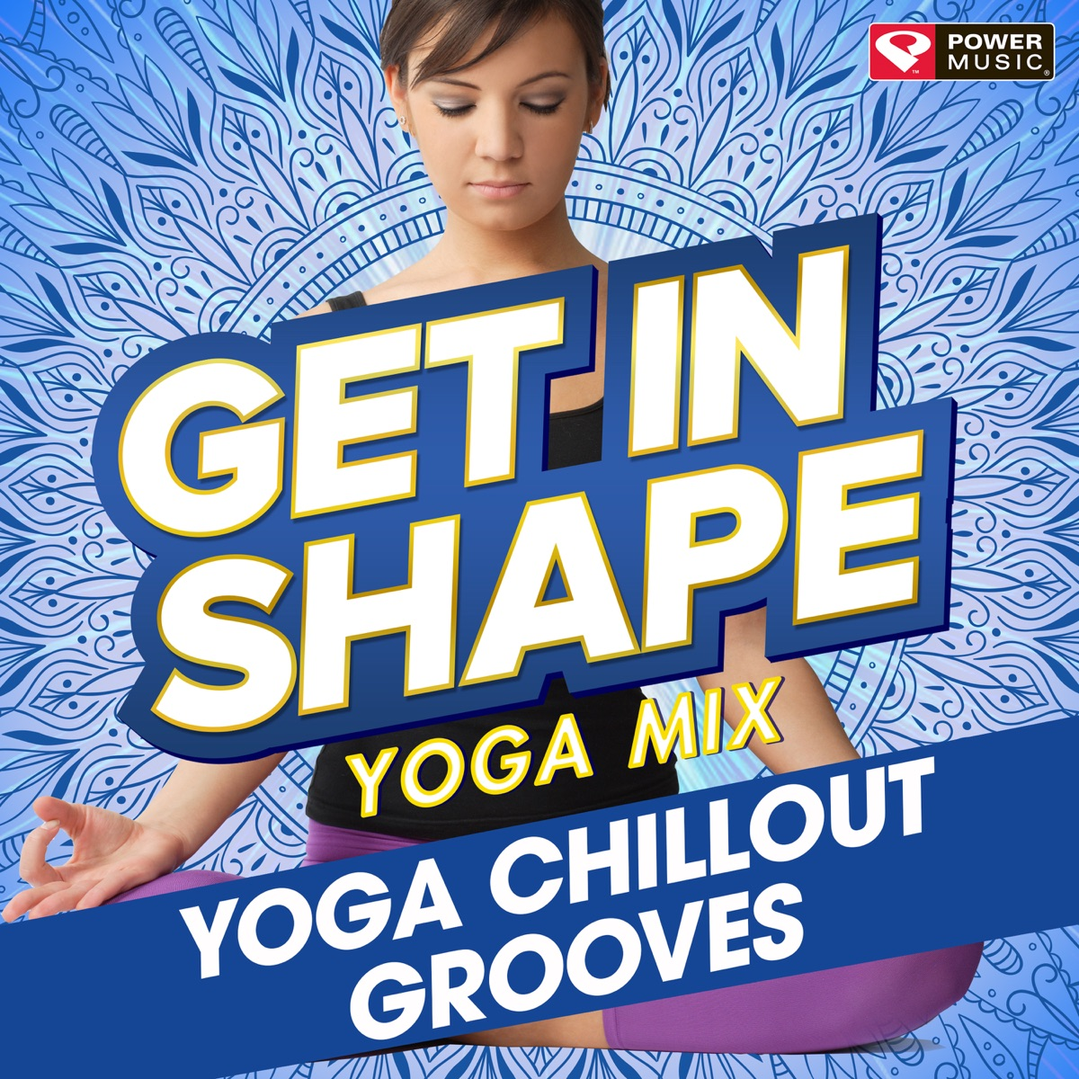 Get In Shape Yoga Mix: Yoga Chillout Grooves Album Cover by
