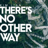 There's No Other Way (feat. Kim Lian)