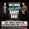 Real World Truths for Network Marketing Success: Wes Linden Chats with Randy Gage (Unabridged) - Wes Linden & Randy Gage