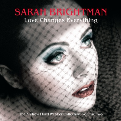 Love Changes Everything: The Andrew Lloyd Webber Collection, Vol. 2 - Sarah Brightman