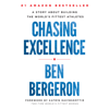 Ben Bergeron - Chasing Excellence: A Story About Building the World's Fittest Athletes (Unabridged)  artwork