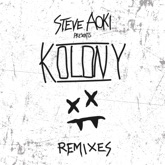Steve Aoki Presents Kolony (Remixes) - EP