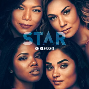 "Be Blessed (From ""Star"" Season 3) [feat. Queen Latifah] - Single Mp3 Download"