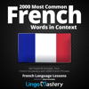 Lingo Mastery - 2000 Most Common French Words in Context: Get Fluent & Increase Your French Vocabulary with 2000 French Phrases (Unabridged) artwork