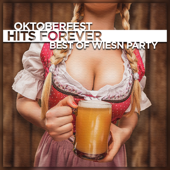 Oktoberfest Hits Forever (Best of Wiesn Party)
