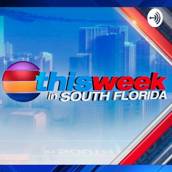 This Week in South Florida Roundtable