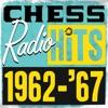 Chess Radio Hits: 1962 - '67