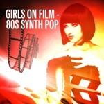Girls On Film: 80s Synth Pop