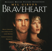 Braveheart (Soundtrack from the Motion Picture) - James Horner