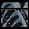 Nine Inch Nails - Pretty Hate Machine (Remastered)  artwork