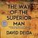 David Deida - The Way of the Superior Man (Unabridged)