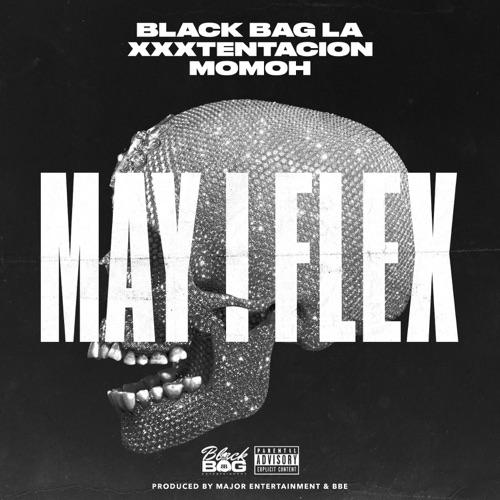 BlackBagLa & Momoh - May I Flex (feat. XXXTENTACION) - Single